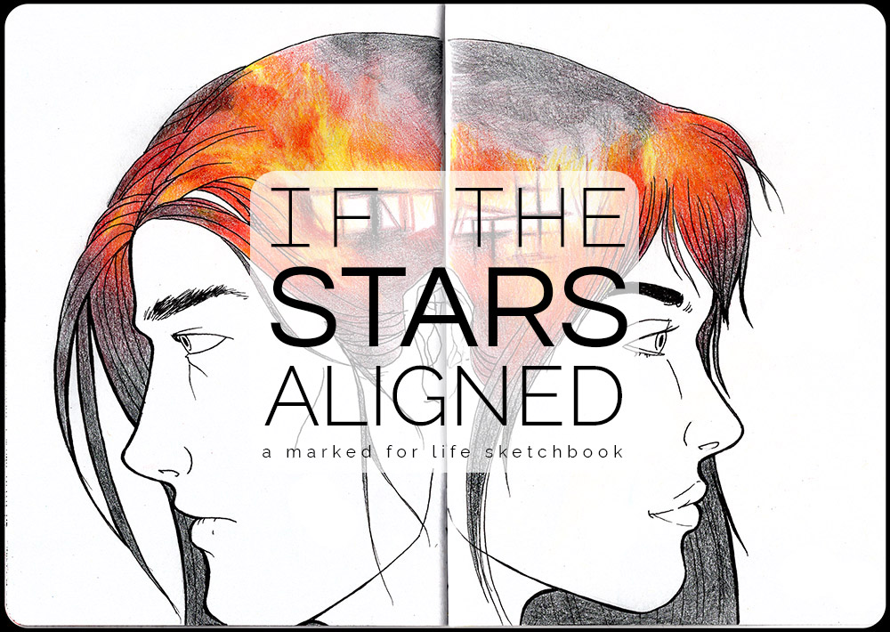 If the Stars Aligned: A Marked for Life Sketchbook